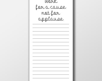 Motivational Notepad ~ Work for a Cause Notepad ~ To Do List ~ Gift for Her ~ Graduation Gift ~ New Job Gift ~ Office Gift