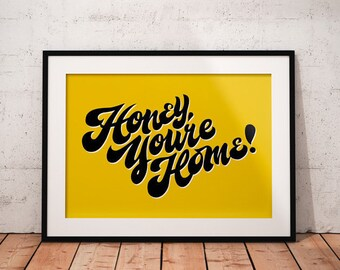Honey Youre Home Printable instant download Printable Art, Quote Printable, Modern Wall Prints, Lettering poster.