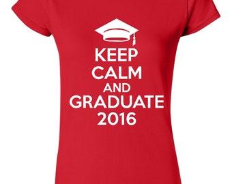 Keep Calm & Graduate 2016 T Shirt Ladies Unisex Style Graduation T Shirt Fun Gift for College or high School Grads