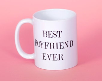 Best boyfriend ever Funny Mug, coffee mug, office mug, gifts for him, cute mug, birthday mug, gifts for her 4C044A