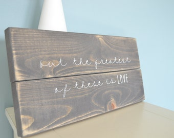 Greatest of these is Love Sign // Rustic Gray Wooden Love Sign // Bible Verse Sign // Bedroom Love Sign // I Corinthians 13:13