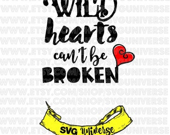 WILD hearts can't be broken | SVG Cut files - Dxf - Eps - SVG - Pdf