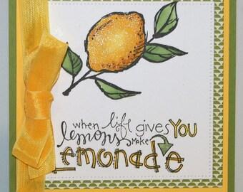 When Life Gives You Lemons Make Lemonade - Handmade Card