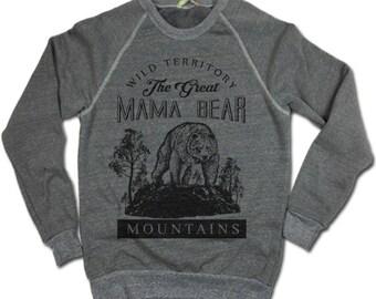 Mama Bear Sweatshirt. Premium Quality Triblend Sweatshirt. Mama Bear Shirt.