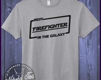 Best Firefighter T-shirt T Shirt Tee In The Galaxy