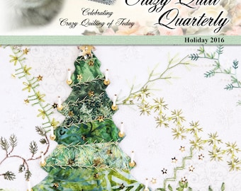 Crazy Quilt Quarterly Magazine Holiday 2016
