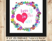 Love Is in the Air Printable Wall Art, Digital Print, Home Decor, Wall Art, Digital Printable, JPG and PNG Digital Files, You Print at Home