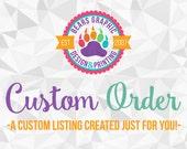 Custom Order for Vickie
