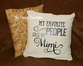 My Favorite People Call Me Grandma Mimi Nana Grammy Granny Meemaw Mema Mamaw Grandmother Personalized Pillow Cover