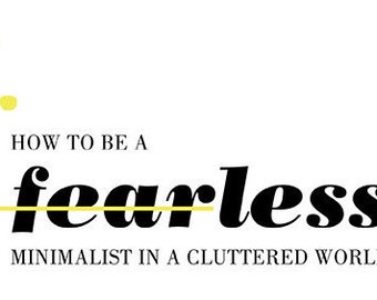 How to be a Fearless Minimalist in a Cluttered World - All-Inclusive