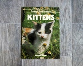 Kitten Picture Book, 1981's Crescent Color Guide to Kittens by Angela Sayer, Hardcover with Dust Jacket, Lots of Full Color Kitten Photos!