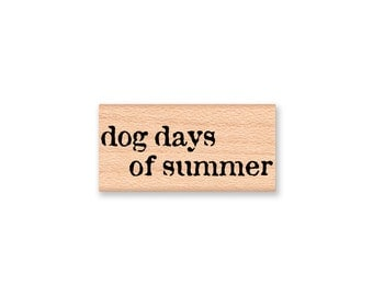 dog days of summer Rubber Stamp~Sentiment~Summertime~Dog Fun~Love Pets~Wood Mounted Stamp~Mountainside Crafts (35-20)