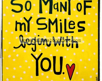 So Many of My Smiles Begin with You Print on Wood Canvas