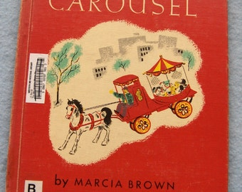 THE LITTLE CAROUSEL vintage book 1946 Marcia Brown