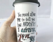 Travel Coffee Mug, Pride and Prejudice, Valentines Day, girlfriend, boyfriend, tea cup, darcy, gift, unique mug, husband, wife, jane austen