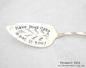 Have your cake and eat it too! Hand Stamped Vintage Silver Dessert Cake Server. Wedding, Engagement, Bridal Shower Gift Idea. Customizable.