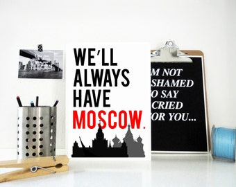 Travel Print We'll Always Have Moscow - Typography Print, Russia Cityscape, Moscow Skyline, City Poster,  Home Decor, Russian Art Print