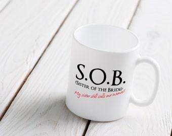 Sister Mug, Sister of the Bride Mug, Funny Sister Mug, Sister of the Bride Gift, Maid of honor mug, Funny Sister Mug, Funny Sister gift