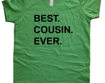 Best. Cousin. Ever. T Shirt - Kids Cousin Tshirt - Big Cousin / Little Cousin Shirt - 7 Colors - Sizes 2T, 4T, 6, 8, 10, 12 - Gift Friendly