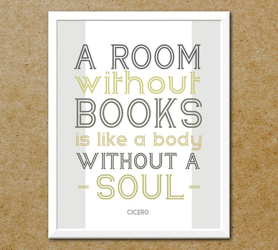 Minimalist Book Lover Typography Print - Gray and Yellow Art - A Room Without Books Is Like a Body Without a Soul - Books and Reading