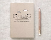 Travel Journal & Pencil, My Travels and Daring Adventures - Midori Travelers Notebook Size, Mini or Large - Hand Lettered Stocking Stuffer