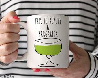 Margarita Mug This is Really a Margarita Actually a Margarita Funny Coffee Mug Cute Coffee Mug Funny Gift for Her 11oz / 15oz sizes Q0005