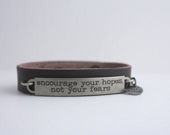 Leather Cuff Bracelet, Inspirational Quote, Survivor Gift, Travel Gift, Quote Bracelet, Encourage Your Hopes Not Your Fears,New Mom Gift
