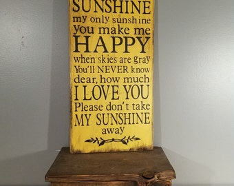 You Are My Sunshine My Only Sunshine - Rustic Wooden Sign on Wood - .  Black letters on Yellow background