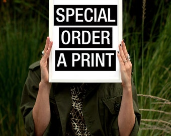Order Printable as a Print, 11 x 14, made to order art print, Special order, print on demand, made to order, art print, wall art print