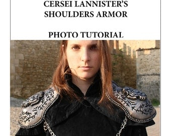 INSTANT DOWNLOAD - PDF photo tutorial step by step for Cersei Lannister foam shoulders armor pattern included cosplay larp game of thrones