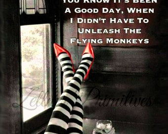 Flying Monkeys Wood Backing / Ready To Display  / Beautiful Wizard Of Oz Artwork With Humorous Quote / Handmade in the USA