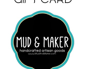 Mud & Maker Gift Card - 25