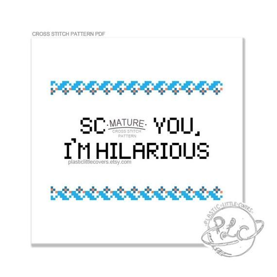 Scr-w You, I'm Hilarious. MATURE Freaks & Geeks Quote. Modern Cross Stitch Pattern. Digital Download PDF.