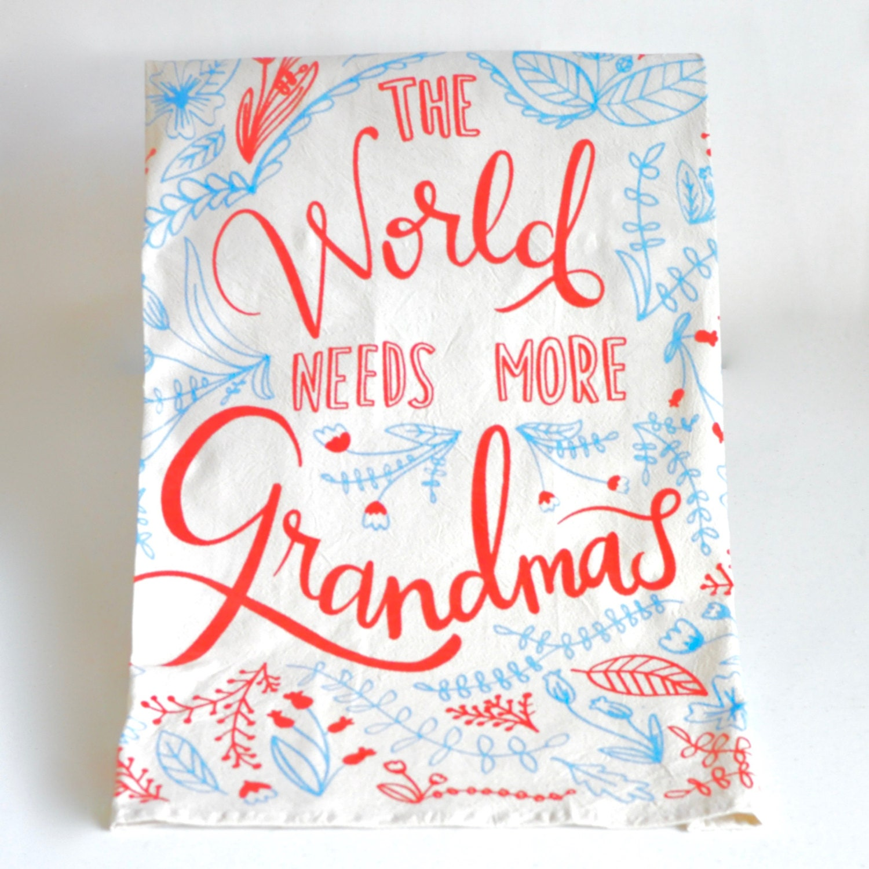 Tea Towel For Grandma The World Needs More Grandmas Grandma