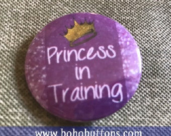 Princess in Training Pinback Button, Feminist Magnet, Lady Keychain, Backpack Pin, Daughter Gift, Love Pin, Cute Pins, Punk Pins, Girl Power