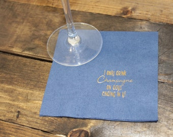 I only Drink Champagne on Days Ending in Y Cocktail Napkins