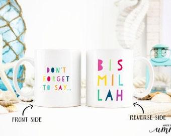 Don't forget to say Bismillah, islamic kids mug, coffee mug