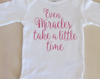 Miracles Take alittle Time, IVF Bodysuit, Infertility Bodysuit, Miracle Baby, Love IVF Baby
