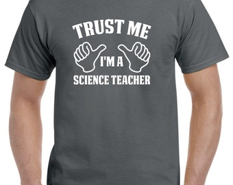 Science Teacher Gift-Trust Me I'm A Science Teacher Shirt