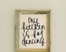 My Kitchen Is For Dancing 14 x 17 Barn Wood Framed Print home decor, present, housewarming gift, gray weathered frame, rustic