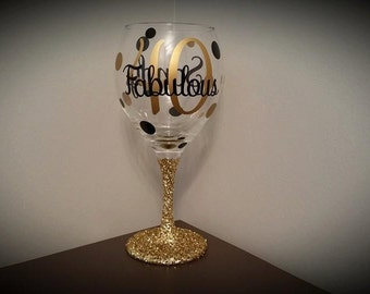 Fabulous 40 BIRTHDAY Personalized Glitter Stemmed Wine Glass; Birthday; Present; Gift; 21st; 30th; 40th; 50th; 60th