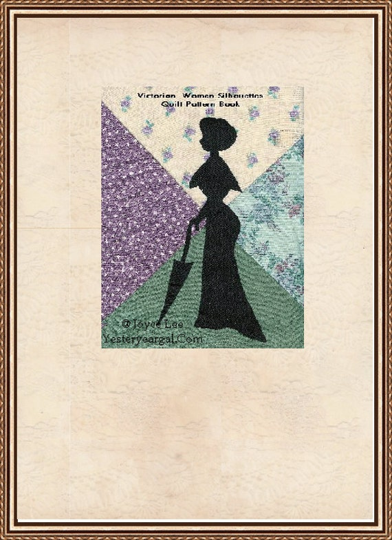 Victorian Siloettes Quilt Patterns Of The 1800s Written and Designed By Joyce Lee
