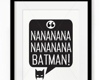 Nananana Batman! || batman print, super hero print, batman, I'm Batman, batman and robin, super hero print, nursery art, batman print, mono
