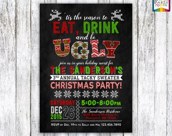 UGLY Sweater Christmas Party Invitation - Tacky Chalkboard, Eat Drink and Be UGLY - Personalized Digital Custom Invite 4x6 or 5x7 jpg or pdf