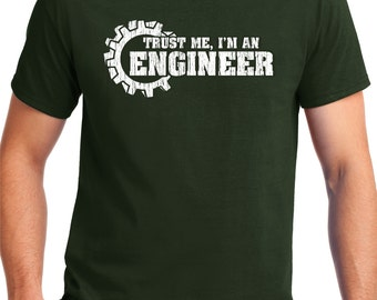 Engineer Gift, Trust Me I'm An Engineer,Engineer Shirt, Funny Tshirt, For Him, For Her,For Dad,Screen Printed,Awesome Engineer