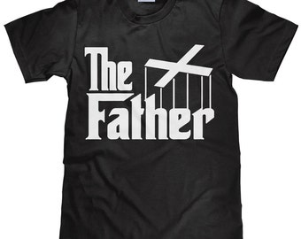 The Father T Shirt - The Godfather Tee Shirt - Funny Dad TShirt - Item 2104