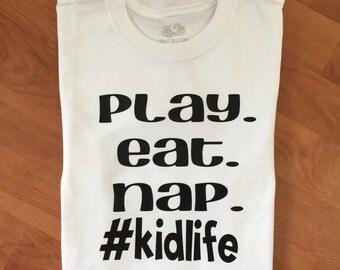 Play Eat Nap #kidlife Kids Tee Funny Kids Tee