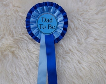 Dad To Be Ribbon . Dad To Be Pin . Dad To Be Corsage . Dad To Be Baby Shower Pin