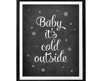 Baby it's cold outside print Christmas print Christmas poster Christmas decor Baby its cold outside decor holidays print xmas print Winter