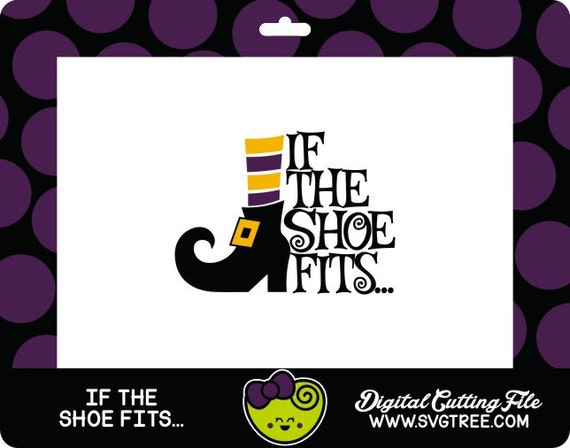If The Shoe Fits Witch Svg Halloween Decor Witch Shoes